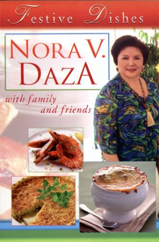 Festive Dishes: by Nora V. Daza with Family and Friends