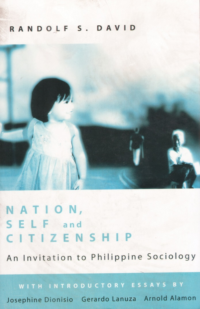 Nation, Self and Citizenship: An Invitation to Philippine Sociology