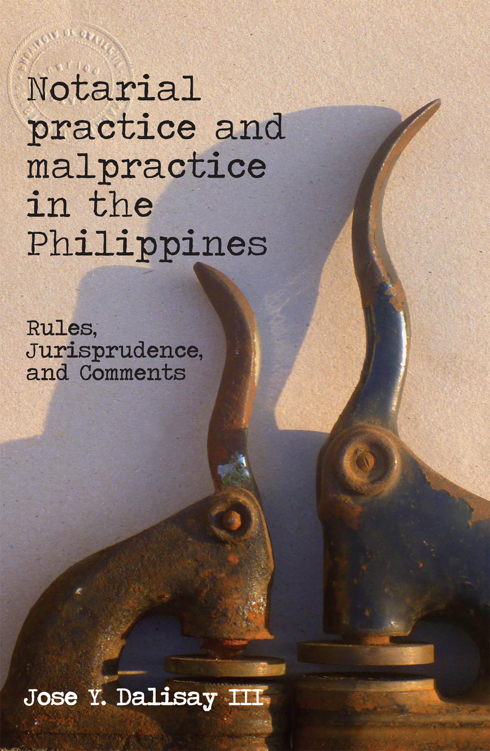 Notarial Practice and Malpractice in the Philippines: Rules, Jurisprudence, and Comments