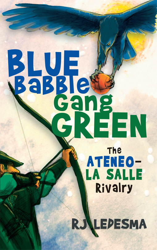 Blue Babble, Gang Green: The Ateneo-La Salle Rivalry
