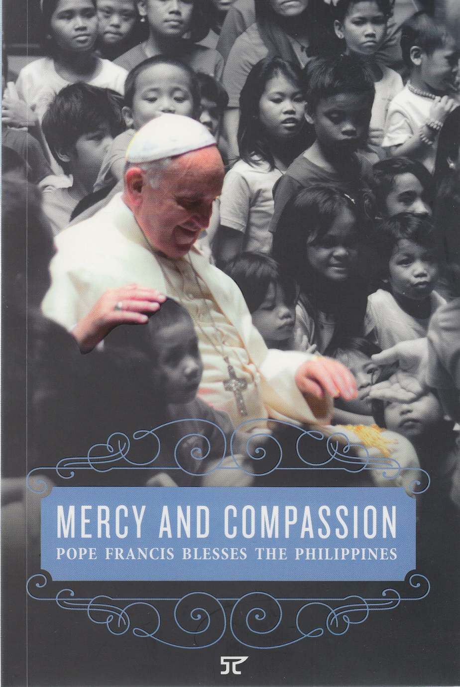 Mercy and Compassion: Pope Francis Blesses the Philippines