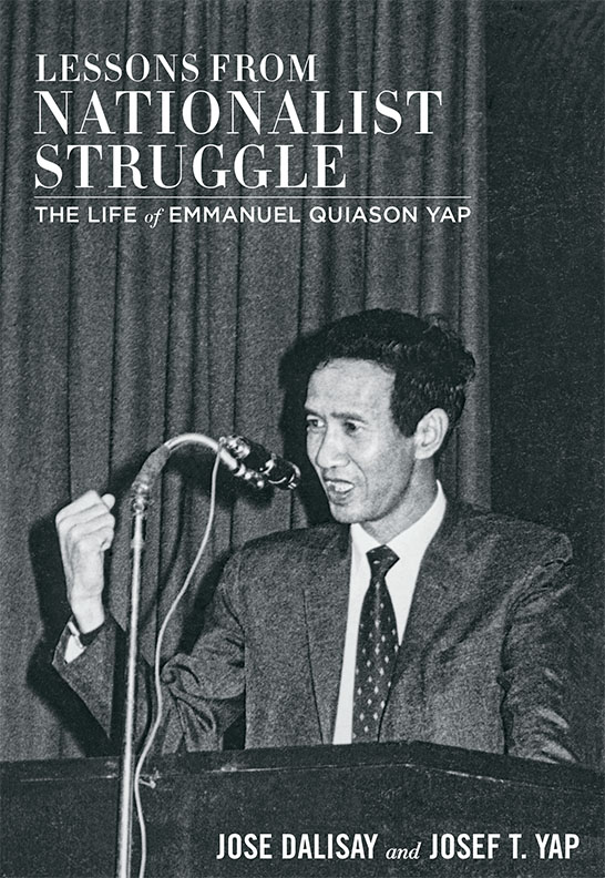 Lessons from Nationalist Struggle: Life of Emmanuel Quiason Yap