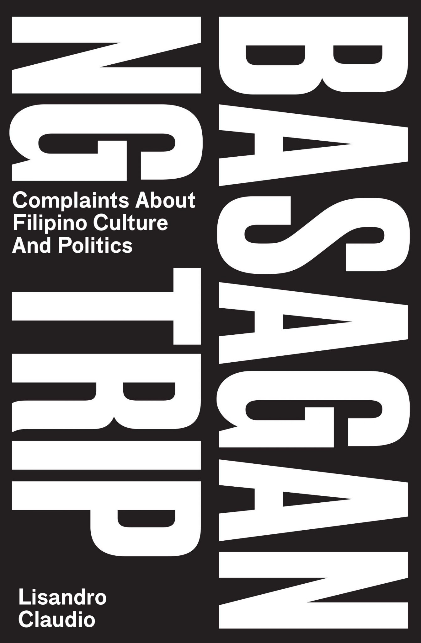Basagan ng Trip: Complaints About Filipino Culture and Politics