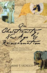 On Christianity, New Age and Reincarnation: New Perspectives on Old Religious Issues