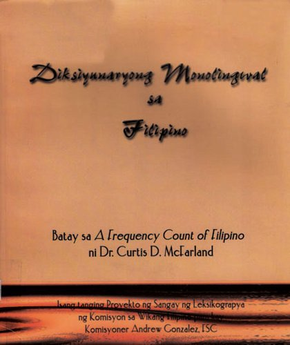 Diksyunaryong Monolingwal sa Filipino: (Monolingual Dictionary in Filipino)