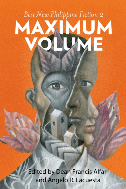 Maximum Volume: Best New Philippine Fiction 2016